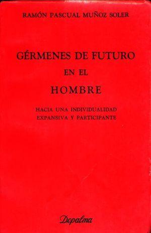 GERMENES DE FUTURO EN EL HOMBRE