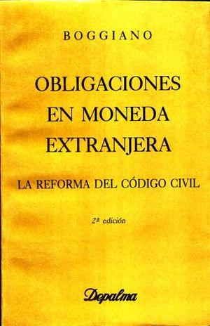 OBLIGACIONES EN MONEDA EXTRANJERA. LA REFORMA DEL CODIGO CIVIL / 2 ED.