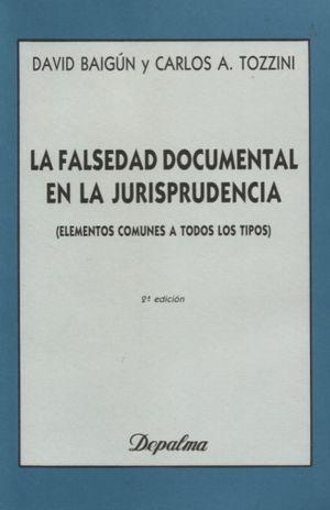 FALSEDAD DOCUMENTAL EN LA JURISPRUDENCIA, LA. ELEMENTOS COMUNES A TODOS LOS TIPOS / 2 ED.