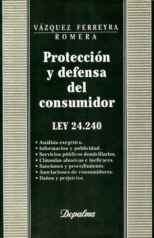 PROTECCION Y DEFENSA DEL CONSUMIDOR LEY 24.240