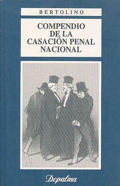 COMPENDIO DE LA CASACION PENAL NACIONAL