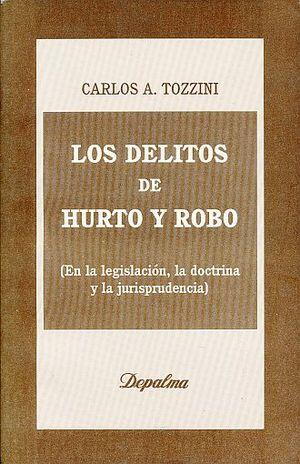 DELITOS DE HURTO Y ROBO, LOS