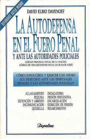 AUTODEFENSA EN EL FUERO PENAL, LA