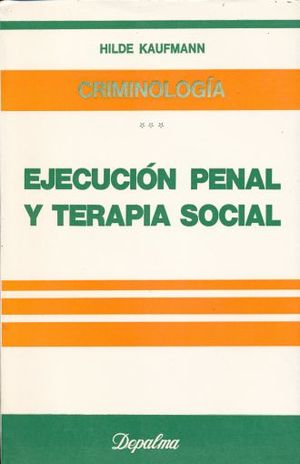EJECUCION PENAL Y TERAPIA SOCIAL. CRIMINOLOGIA 3