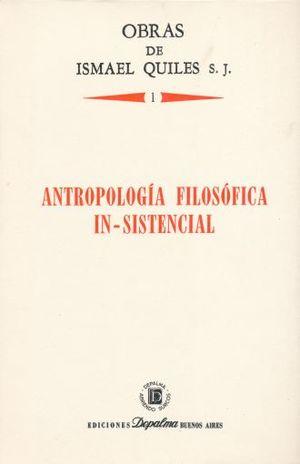 ANTROPOLOGIA FILOSOFICA IN SISTENCIAL / TOMO 1