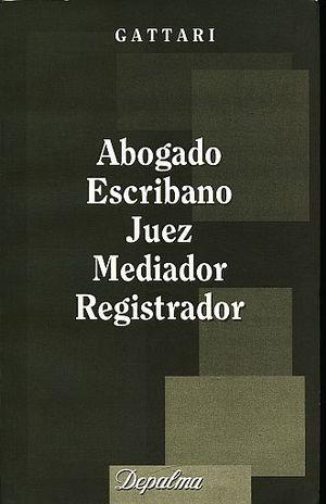 ABOGADO ESCRIBANO JUEZ MEDIADOR REGISTRADOR