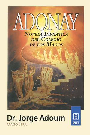 ADONAY NOVELA INICIATICA DEL COLEGIO DE LOS MAGOS / 11 ED.