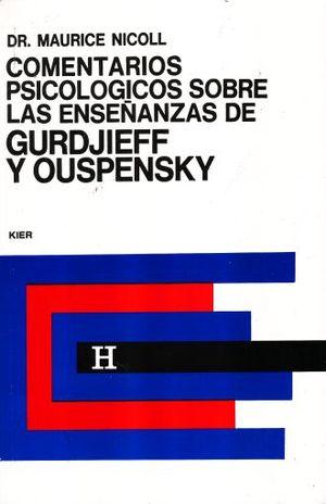 COMENTARIOS PSICOLOGICOS SOBRE LAS ENSEÑANZAS DE GURDJIEFF Y OUSPENSKY / VOL. 2