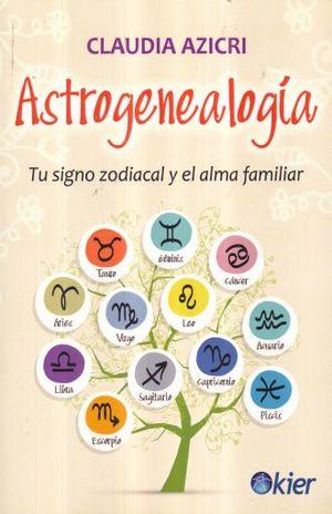 ASTROGENEALOGIA. TU SIGNO ZODIACAL Y EL ALMA FAMILIAR