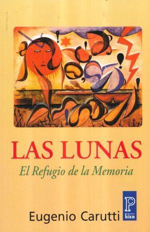 LUNAS, LAS. EL REFUGIO DE LA MEMORIA