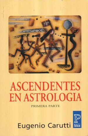 ASCENDENTES EN ASTROLOGIA. PRIMERA PARTE