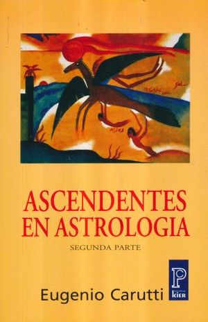 ASCENDENTES EN ASTROLOGIA. SEGUNDA PARTE