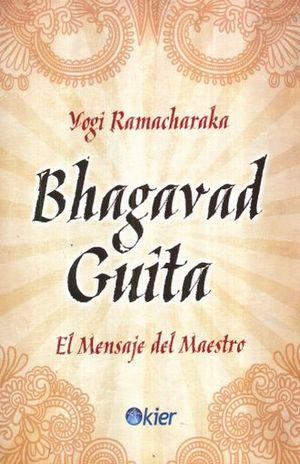 BHAGAVAD GUITA. EL MENSAJE DEL MAESTRO