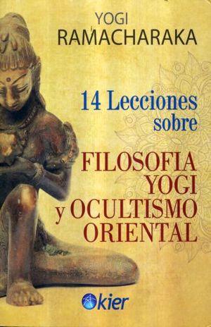 14 LECCIONES SOBRE FILOSOFIA YOGI Y OCULTISMO ORIENTAL
