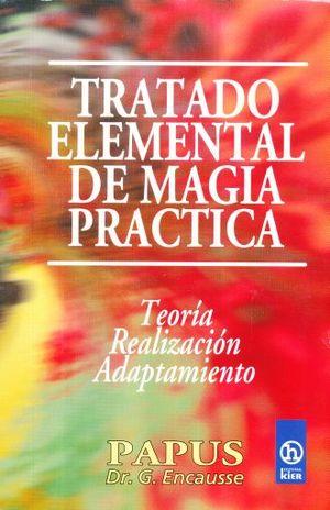 TRATADO ELEMENTAL DE MAGIA PRACTICA. TEORIA REALIZACION ADAPTAMIENTO
