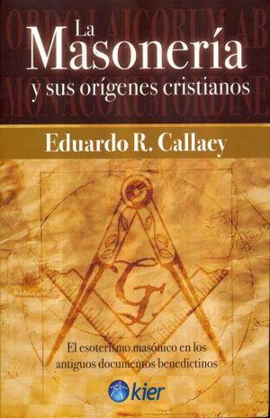 MASONERIA Y SUS ORIGENES CRISTIANOS, LA / 2 ED.