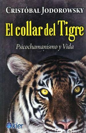 COLLAR DEL TIGRE, EL. PSICOCHAMANISMO Y VIDA