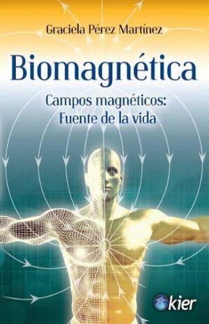 BIOMAGNETICA. CAMPOS MAGNETICOS FUENTE DE VIDA