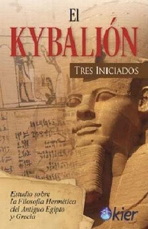 KYBALION, EL. ESTUDIO SOBRE LA FILOSOFIA HERMETICA DEL ANTIGUO EGIPTO