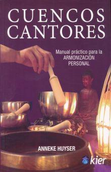 CUENCOS CANTORES. MANUAL PRACTICO PARA LA ARMONIZACION PERSONAL