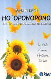 HO OPONOPONO. EJERCICIOS CON PALABRAS QUE SANAN