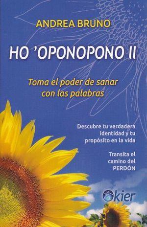 HO OPONOPONO II. TOMA EL PODER DE SANAR CON LAS PALABRAS