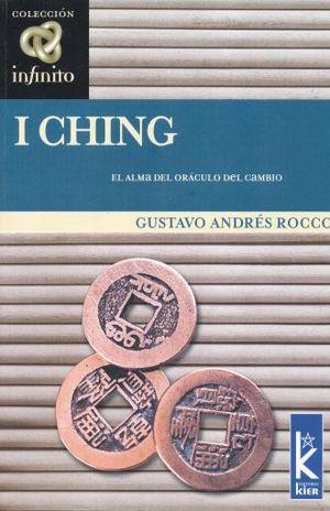 I CHING. EL ALMA DEL ORACULO DEL CAMBIO / 2 ED.