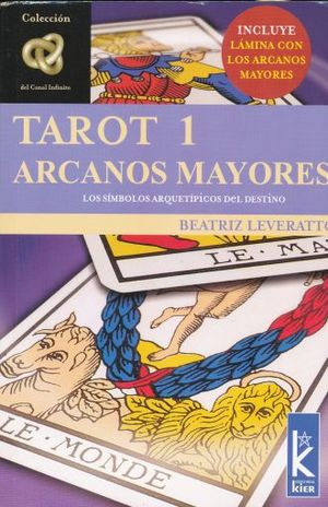 TAROT 1 ARCANOS MAYORES. LOS SIMBOLOS ARQUETIPICOS DEL DESTINO (INCLUYE LAMINA CON LOS ARCANOS MAYORES)