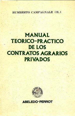 MANUAL TEORICO PRACTICO DE LOS CONTRATOS AGRARIOS PRIVADOS