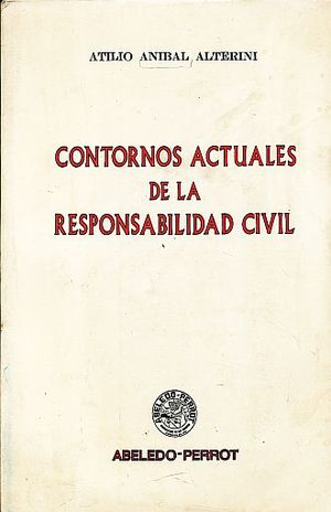CONTORNOS ACTUALES DE LA RESPONSABILIDAD CIVIL