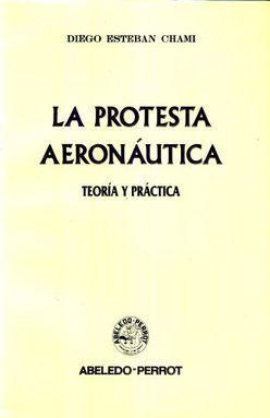 PROTESTA AERONAUTICA, LA. TEORIA Y PRACTICA