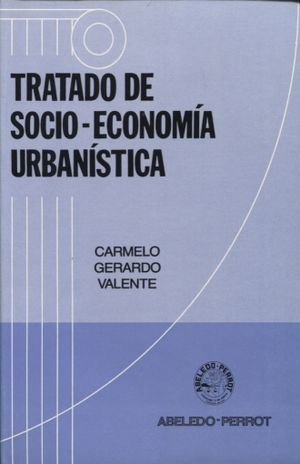 TRATADO DE SOCIO ECONOMIA URBANISTICA