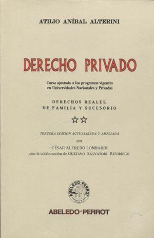 DERECHO PRIVADO. CURSO AJUSTADO A LOS PROGRAMAS VIGENTES EN UNIVERSIDADES NACIONALES Y PRIVADAS / 3 ED.