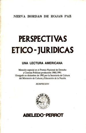 PERPECTIVAS ETICO JURIDICAS. UNA LECTURA AMERICANA