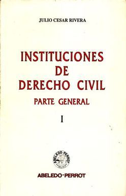 INSTITUCIONES DE DERECHO CIVIL. PARTE GENERAL / TOMO I