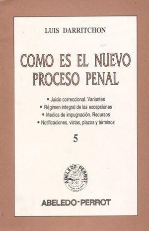 COMO ES EL NUEVO PROCESO PENAL 5 / 2 ED.