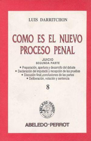 COMO ES EL NUEVO PROCESO PENAL. JUICIO SEGUNDA PARTE / TOMO 8