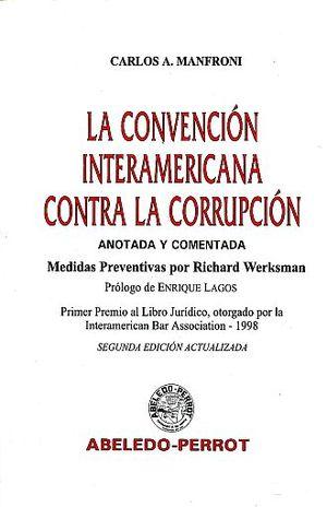 CONVENCION INTERAMERICANA CONTRA LA CORRUPCION, LA / 2 ED.