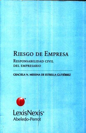 RIESGO DE EMPRESA. RESPONSABILIDAD CIVIL DEL EMPRESARIO