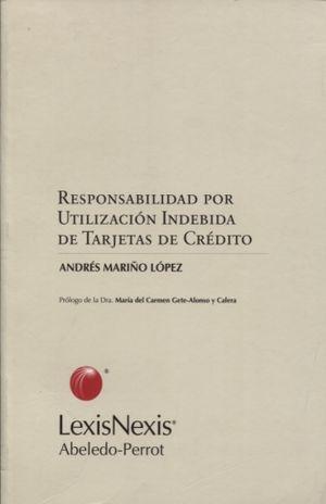 RESPONSABILIDAD POR UTILIZACION INDEBIDA DE TARJETAS DE CREDITO