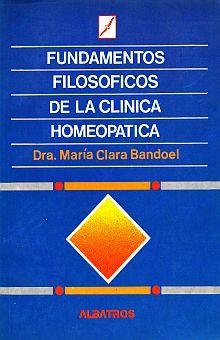 FUNDAMENTOS FILOSOFICOS DE LA CLINICA HOMEOPATICA