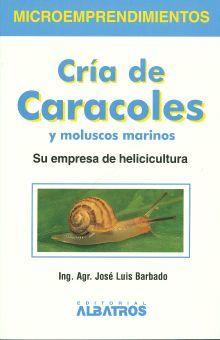 CRIA DE CARACOLES Y MOLUSCOS MARINOS. SU EMPRESA DE HELICICULTURA