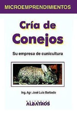 CRIA DE CONEJOS. SU EMPRESA DE CUNICULTURA