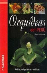 ORQUIDEAS DEL PERU. BELLAS ENIGMATICAS Y EXOTICAS