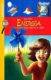 ENERGIA. UN RECURSO PARA CONOCER Y CUIDAR