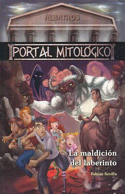 MALDICION DEL LABERINTO, LA. PORTAL MITOLOGICO / VOL. 2