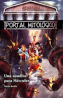 UNA AYUDITA PARA HERCULES. PORTAL MITOLOGICO / VOL. 3
