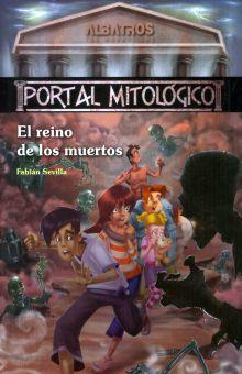 REINO DE LOS MUERTOS, EL. PORTAL MITOLOGICO / VOL. 4