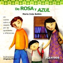 DE ROSA Y AZUL. UN CUENTO SOBRE EL RESPETO POR LAS IGUALDADES Y DIFERENCIAS
