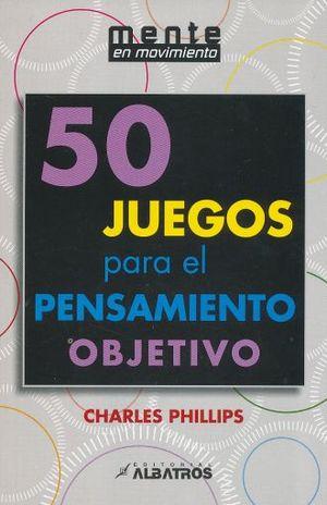 50 JUEGOS PARA EL PENSAMIENTO OBJETIVO